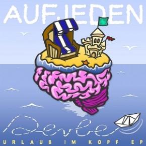 Aufjeden Derbe – Urlaub im Kopf EP