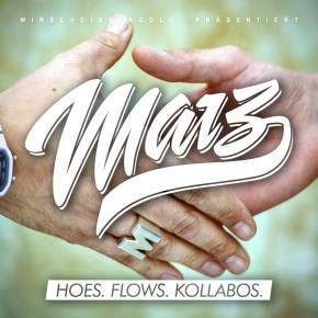 Marz - Hoes. Flows. Kollabos.