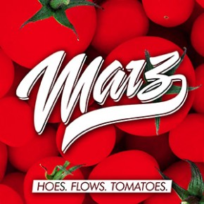 Marz - Hoes. Flows. Tomatoes.