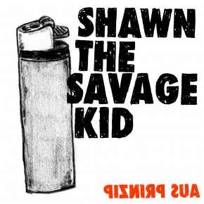 Shawn The Savage Kid - Aus Prinzip