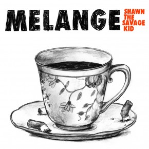 Shawn The Savage Kid - Melange