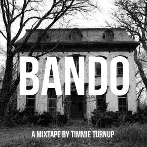 Timmie Turnup - Bando